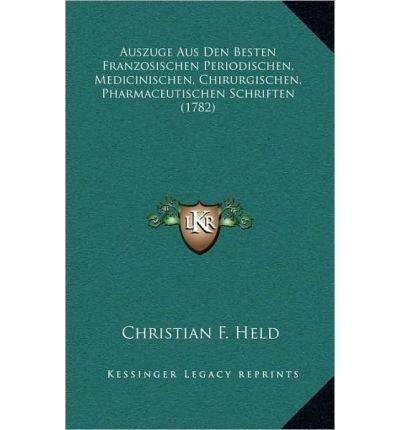 Download Auszuge Aus Den Besten Franzosischen Periodischen, Medicinischen, Chirurgischen, Pharmaceutischen Schriften (1782) (Hardback)(German) - Common pdf epub