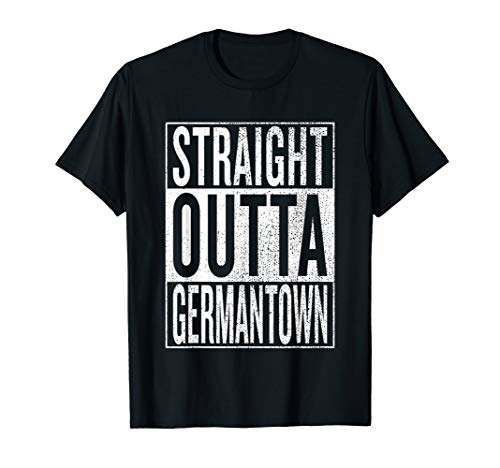 Straight Outta Germantown Great Travel & Gift Idea T-Shirt