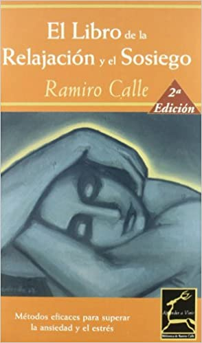 El Libro De La Relajacion Y El Sosiego/ the Book of Relaxation And Tranquility (Aprender a Vivir / Learning to Live)