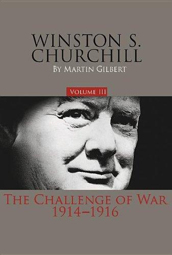 Winston S. Churchill, Volume 3: The Challenge of War, 1914-1916 (Official Biography of Winston S. Churchill)