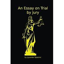 An Essay on Trial by Jury