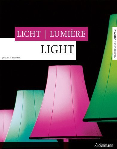 Lumiere Compact (Licht/Lumiere/Light (Architecture Compact) by Joachim Fischer (2008-11-01))