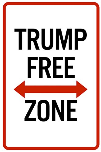 Trump Free Zone Funny Sign Poster