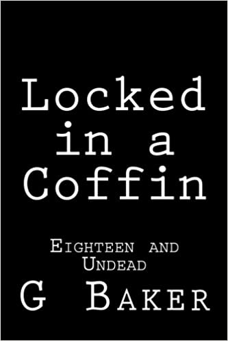 Locked in a Coffin: Eighteen and Undead: Volume 4