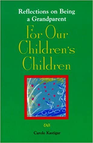 Book For Our Children's Children: Reflections on Being a Grandparent (Affirmation series) by Carole Kastigar (1999-12-01)