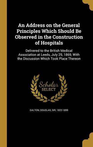 An Address on the General Principles Which Should Be Observed in the Construction of Hospitals ebook