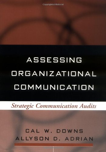 Assessing Organizational Communication: Strategic Communication Audits (The Guilford Communication Series) by The Guilford Press