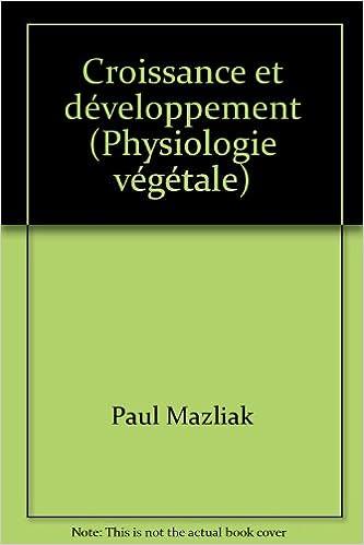 Livre Physiologie végétale. Croissance et développement, tome 2 pdf