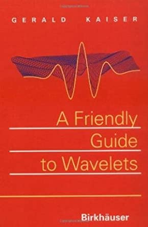 amazon com a friendly guide to wavelets gerald kaiser rh amazon com Wavelet Transform Seismic Wavelet
