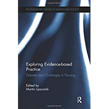 Exploring Evidence-based Practice: Debates and Challenges in Nursing
