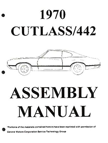 (FULLY ILLUSTRATED 1970 OLDSMOBILE CUTLASS, F-85 & 442 FACTORY ASSEMBLY INSTRUCTION MANUAL - Covers the 1970 Cutlass, S, Supreme, F-85, & 442. OLDS 70)