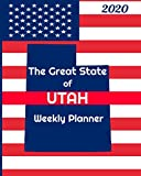 The Great State of Utah Weekly Planner: 2020 Diary, Calendar, and Notebook