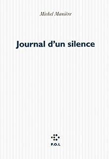 Journal d'un silence, Manière, Michel