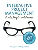 Interactive Project Management: Pixels, People, and Process (Voices That Matter)