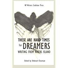 These Are Hard Times for Dreamers: writing from Rikers Island
