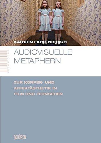 Audiovisuelle Metaphern. Zur Körper- und Affektästhetik in Film und Fernsehen (Marburger Schriften zur Medienforschung)