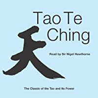 The Tao Te Ching: The Classic of the Tao and Its Power