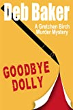 Goodbye Dolly (A Gretchen Birch Murder Mystery Book 2)