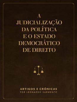 A judicialização da política e o Estado Democrático de Direito por [Sarmento, Leonardo]