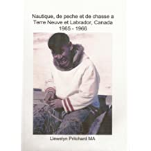 Nautique, de peche et de chasse a Terre Neuve et Labrador, Canada 1965 - 1966 (Albums Photo) (French Edition)