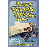 How to Reach the Ones You Love, Nyla Witmore, 0898400163