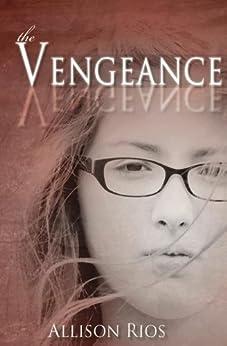 The Vengeance (Healer Series Book 2) by [Rios, Allison]