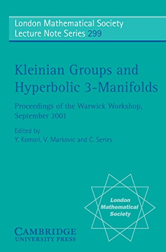 Kleinian Groups and Hyperbolic 3-Manifolds: Proceedings of the Warwick Workshop, September 11–14, 2001 (London Mathematical Society Lecture Note - Warwick Shops
