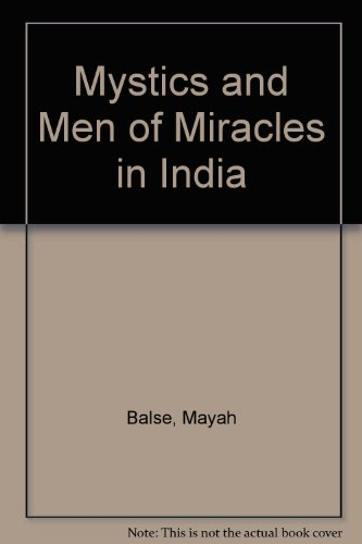 Mystics and Men of Miracles in India