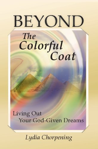 Beyond the Colorful Coat (Living Out Your God-Given Dreams)
