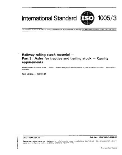 Iso 1005 3 1982  Railway Rolling Stock Material    Part 3  Axles For Tractive And Trailing Stock    Quality Requirements