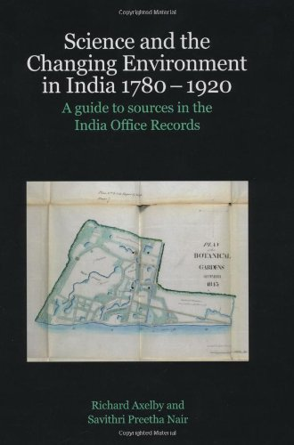 Science and the Changing Environment in India 1780-1920: A Guide to Sources in the India Office Records