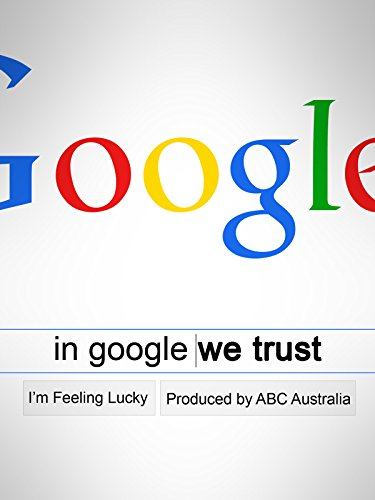 In Google We Trust (Video Google)