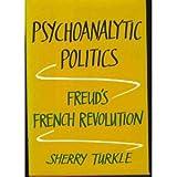 Psychoanalytic Politics, Sherry Turkle, 0465066070