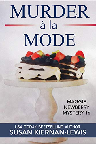Murder à la Mode: A French Countryside Village Culinary Mystery in Provence (Maggie Newberry Mysteries Book 16) by [Kiernan-Lewis, Susan]