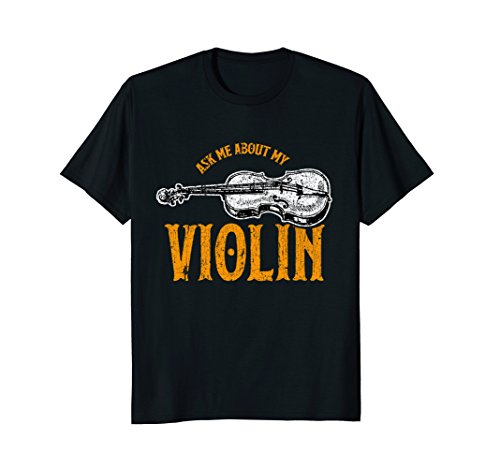 Ask Me About My Violin Music Teacher Tee Shirt Gift (Halloween Music Lesson Ideas)