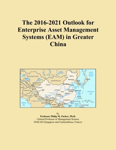 The 2016-2021 Outlook for Enterprise Asset Management Systems (EAM) in Greater China