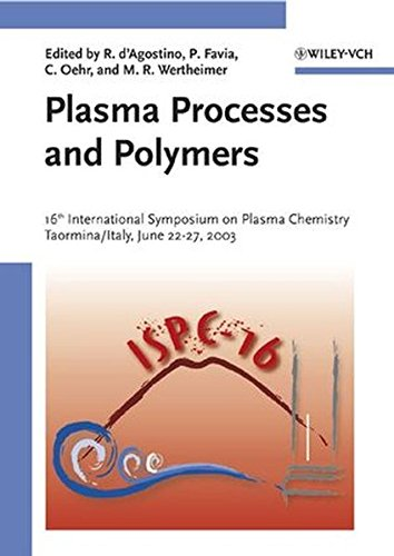 Plasma-Processes-and-Polymers-16th-International-Symposium-on-Plasma-Chemistry-Taormina-Italy-June-22-27-2003