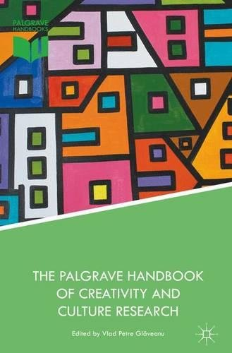The Palgrave Handbook of Creativity and Culture Research (Palgrave Studies in Creativity and Culture)