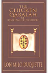 The Chicken Qabalah of Rabbi Lamed Ben Clifford: Dilettante's Guide to What You Do and Do Not Need to Know to Become a Qabalist Paperback