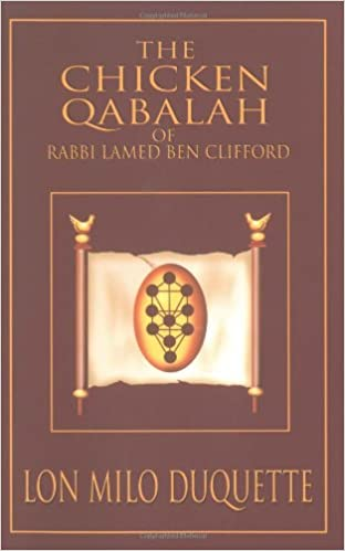 Amazon the chicken qabalah of rabbi lamed ben clifford amazon the chicken qabalah of rabbi lamed ben clifford dilettantes guide to what you do and do not need to know to become a qabalist 9781578632152 fandeluxe Choice Image