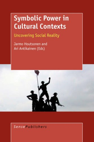 Download Symbolic Power in Cultural Contexts: Uncovering Social Reality PDF
