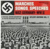 MARCHES, SONGS, SPEECHES - Nazi Germany - WW II: Hitler's Inferno Vol 2