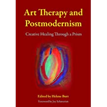 Art Therapy and Postmodernism: Creative Healing Through a Prism