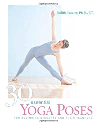 30 Essential Yoga Poses: For Beginning Students and Their Teaches: For Beginning Students and Their Teachers