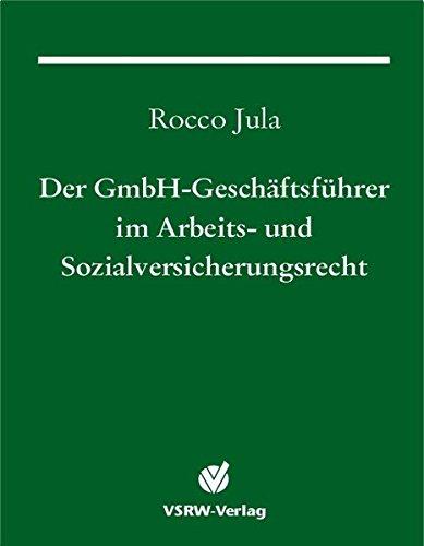 Der GmbH-Geschäftsführer im Arbeits- und Sozialversicherungsrecht (GmbH-Fachbuch) Gebundenes Buch – 1. Januar 2003 Rocco Jula VSRW 3923763883 1051322/UK