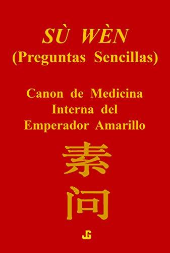 Descargar Libro Su Wen, Canon De Medicina Interna Del Emperador Amarillo: Huang Di Nei Jing, Su Wen Julio Garcia