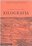 Xilografia. Le tecniche d'incisione a rilievo