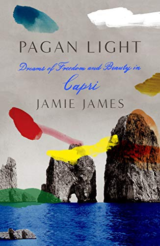 - Pagan Light: Dreams of Freedom and Beauty in Capri