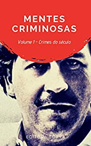 Mentes Criminosas:: Os crimes mais infames de nosso século