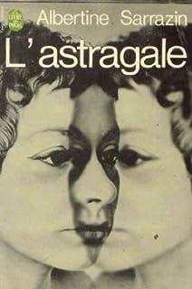 L'astragale : roman, Sarrazin, Albertine (1937-1967).